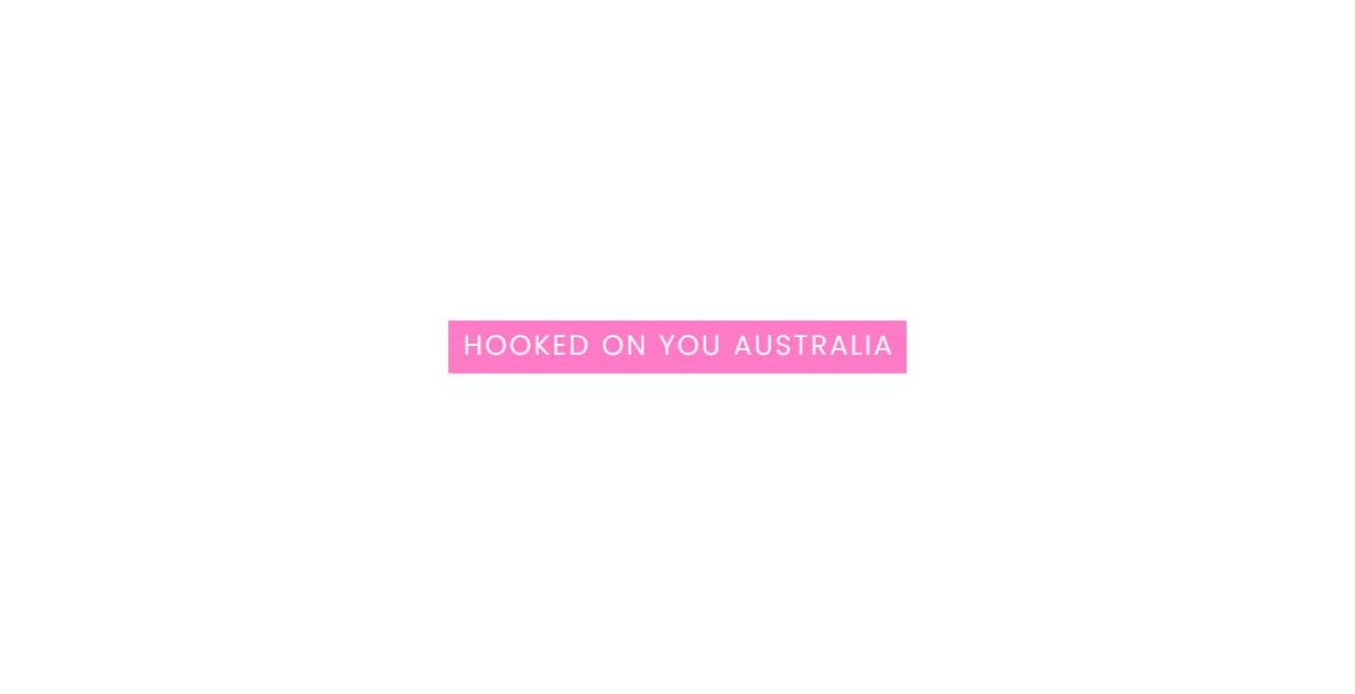 Hooked On You Australia